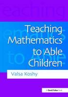 Koshy, Valsa - Teaching Mathematics to Able Children - 9781138167254 - V9781138167254