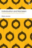 Jacoby, Mario - Individuation and Narcissism: The psychology of self in Jung and Kohut (Routledge Mental Health Classic Editions) - 9781138185678 - V9781138185678
