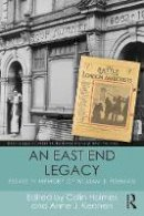- An East End Legacy: Essays in Memory of William J Fishman (Routledge Studies in Radical History and Politics) - 9781138186040 - V9781138186040