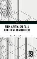 Walmsley-Evans, Huw - Film Criticism as a Cultural Institution (CRESC) - 9781138186583 - V9781138186583