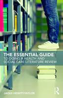 Hewitt-Taylor, Jaqui - The Essential Guide to Doing a Health and Social Care Literature Review - 9781138186927 - V9781138186927