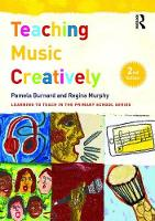 Burnard, Pamela, Murphy, Regina - Teaching Music Creatively (Learning to Teach in the Primary School Series) - 9781138187207 - V9781138187207