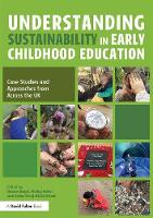 - Understanding Sustainability in Early Childhood Education: Case Studies and Approaches from Across the UK - 9781138188297 - V9781138188297