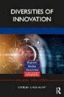 . Ed(s): Hilpert, Ulrich - Diversities of Innovation - 9781138189072 - V9781138189072