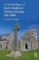 Venning, Timothy - A Chronology of Early Medieval Western Europe: 450-1066 - 9781138189737 - V9781138189737