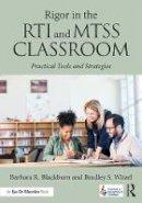 Blackburn, Barbara R., Witzel, Bradley Steven - Rigor in the RTI and MTSS Classroom: Practical Tools and Strategies - 9781138193383 - V9781138193383