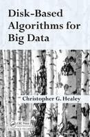 Healey, Christopher G. - Disk-Based Algorithms for Big Data - 9781138196186 - V9781138196186
