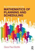 Bottlik, Geza Paul - An Introduction to the Mathematics of Planning and Scheduling - 9781138197299 - V9781138197299