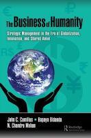Camillus, John, Bidanda, Bopaya, Mohan, N. Chandra - The Business of Humanity: Strategic Management in the Era of Globalization, Innovation, and Shared Value - 9781138197466 - V9781138197466