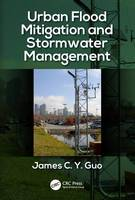 Guo, James C Y - Urban Flood Mitigation and Stormwater Management - 9781138198142 - V9781138198142