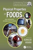 . Ed(s): Arana, Ignacio - Physical Properties of Foods - 9781138198487 - V9781138198487