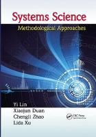 Lin, Yi, Duan, Xiaojun, Zhao, Chengli, Xu, Li Da - Systems Science: Methodological Approaches (Advances in Systems Science and Engineering (ASSE)) - 9781138199774 - V9781138199774