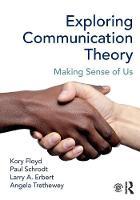 Floyd, Kory, Schrodt, Paul, Erbert, Larry, Trethewey, Angela - Exploring Communication Theory: Making Sense of Us - 9781138200159 - V9781138200159