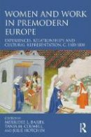 - Women and Work in Premodern Europe: Experiences, Relationships and Cultural Representation, c. 1100-1800 - 9781138202023 - V9781138202023