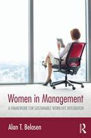 Belasen, Alan T. - Women in Management: A Framework for Sustainable Work-Life Integration - 9781138202184 - V9781138202184