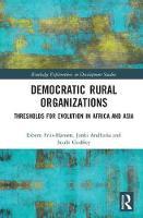 Friis-Hansen, Esbern, Andharia, Janki, Godfrey, Suubi - Democratic Rural Organizations: Thresholds for Evolution in Africa and Asia (Routledge Explorations in Development Studies) - 9781138202559 - V9781138202559