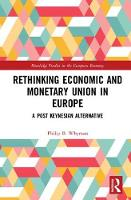 Whyman, Philip B. - Rethinking Economic and Monetary Union in Europe: A Post-Keynesian Alternative (Routledge Studies in the European Economy) - 9781138203341 - V9781138203341