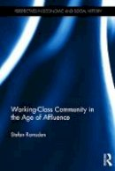 Ramsden, Stefan - Working-Class Community in the Age of Affluence (Perspectives in Economic and Social History) - 9781138207165 - V9781138207165