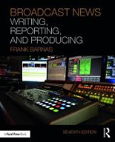 Barnas, Frank - Broadcast News Writing, Reporting, and Producing - 9781138207486 - V9781138207486