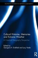 - Cultural Histories, Memories and Extreme Weather: A Historical Geography Perspective (Routledge Research in Historical Geography) - 9781138207653 - V9781138207653