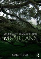 Lee, Sang-Hie - Scholarly Research for Musicians - 9781138208896 - V9781138208896