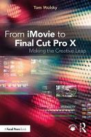 Wolsky, Tom - From iMovie to Final Cut Pro X: Making the Creative Leap - 9781138209978 - V9781138209978