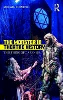 Chemers, Michael - The Monster in Theatre History: This Thing of Darkness - 9781138210905 - V9781138210905