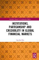 Cho, Hye Jee - Institutions, Partisanship and Credibility in Global Financial Markets (Routledge Research in Comparative Politics) - 9781138214859 - V9781138214859