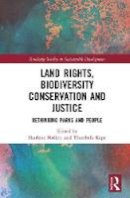 - Land Rights, Biodiversity Conservation and Justice: Rethinking Parks and People (Routledge Studies in Sustainable Development) - 9781138217720 - V9781138217720