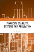 Kregel, Jan - Financial Stability, Systems and Regulation (Routledge Critical Studies in Finance and Stability) - 9781138218130 - V9781138218130