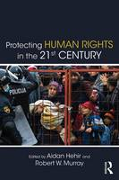 - Protecting Human Rights in the 21st Century (Routledge Studies in Intervention and Statebuilding) - 9781138218932 - V9781138218932