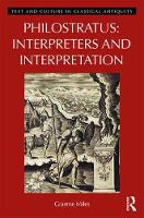 Miles, Graeme - Philostratus: Interpreters and Interpretation (Image, Text, and Culture in Classical Antiquity) - 9781138219458 - V9781138219458
