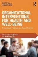 - Organizational Interventions for Health and Well-being: A Handbook for Evidence-Based Practice - 9781138221420 - V9781138221420