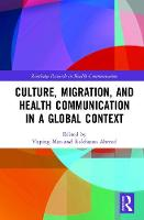 - Culture, Migration, and Health Communication in a Global Context (Routledge Research in Health Communication) - 9781138224896 - V9781138224896