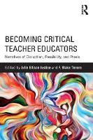 - Becoming Critical Teacher Educators: Narratives of Disruption, Possibility, and Praxis - 9781138225145 - V9781138225145