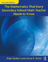 Sultan, Alan, Artzt, Alice F. - The Mathematics That Every Secondary School Math Teacher Needs to Know (Studies in Mathematical Thinking and Learning Series) - 9781138228610 - V9781138228610