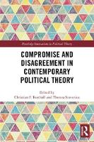 - Compromise and Disagreement in Contemporary Political Theory (Routledge Innovations in Political Theory) - 9781138230620 - V9781138230620