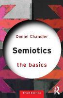 Chandler, Daniel - Semiotics: The Basics - 9781138232938 - V9781138232938