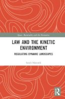 Marusek, Sarah - Law and the Kinetic Environment - 9781138233409 - V9781138233409