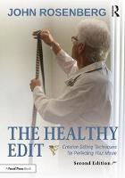 Rosenberg, John - The Healthy Edit: Creative Editing Techniques for Perfecting Your Movie - 9781138233805 - V9781138233805