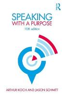 Koch, Arthur, Schmitt, Jason - Speaking with a Purpose - 9781138233935 - V9781138233935