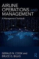 Cook, Gerald N., Billig, Bruce - Airline Operations and Management: A management textbook - 9781138237537 - V9781138237537