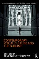 - Contemporary Visual Culture and the Sublime (Routledge Advances in Art and Visual Studies) - 9781138237728 - V9781138237728