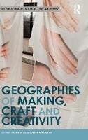 - Geographies of Making, Craft and Creativity (Routledge Research in Culture, Space and Identity) - 9781138238749 - V9781138238749