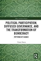 Peters, Yvette - Political Participation, Diffused Governance, and the Transformation of Democracy: Patterns of Change (Democratization Studies) - 9781138239999 - V9781138239999