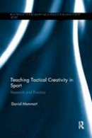 Memmert, Daniel - Teaching Tactical Creativity in Sport: Research and Practice - 9781138242647 - V9781138242647