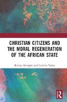 - Christian Citizens and the Moral Regeneration of the African State - 9781138242739 - V9781138242739