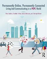 - Permanently Online, Permanently Connected: Living and Communicating in a POPC World - 9781138245006 - V9781138245006