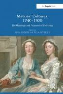 - Material Cultures, 1740-1920: The Meanings and Pleasures of Collecting - 9781138269729 - V9781138269729