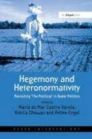 Castro Varela, Prof., Dr. Maria do Mar. Ed(s): Dhawan, Nikita - Hegemony and Heteronormativity - 9781138270411 - V9781138270411